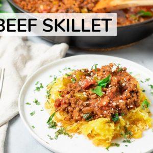 BEEF SKILLET | easy healthy dinner recipe