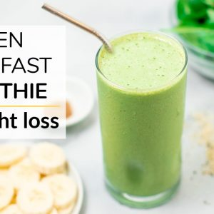 GREEN BREAKFAST SMOOTHIE | for weight loss