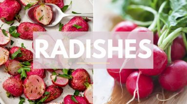 RADISHES 101 | + easy, healthy radish recipes