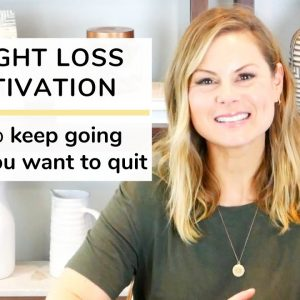 WEIGHT LOSS MOTIVATION | how to keep going when you want to quit