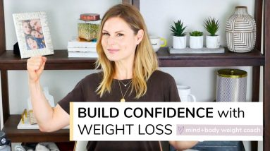 5 TIPS TO BUILD CONFIDENCE ON YOUR WEIGHT LOSS JOURNEY